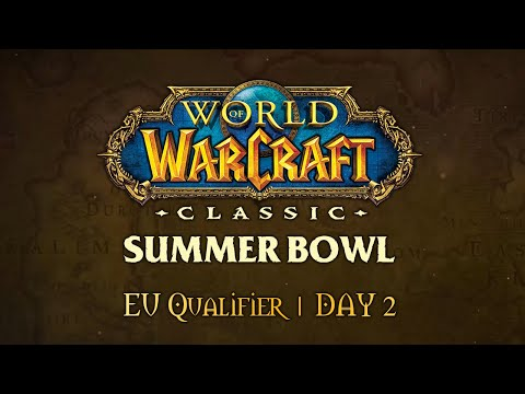 WoW Classic Summer Bowl | EU Qualifier | Day 2