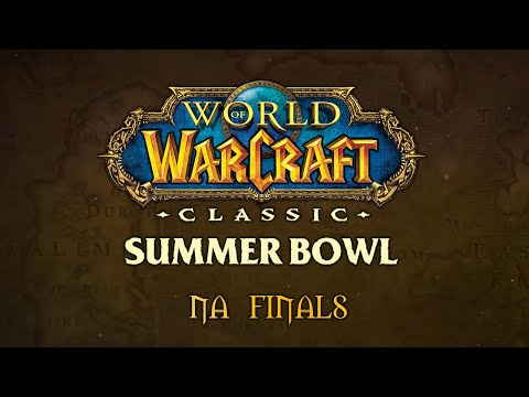 WoW Classic Summer Bowl | NA Finals
