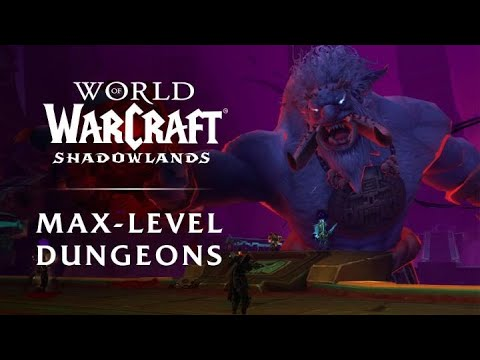 Shadowlands - Max-Level Dungeons