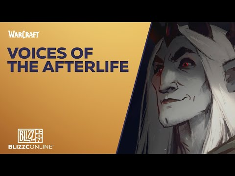 BlizzConline 2021 - World of Warcraft: Voices of the Afterlife