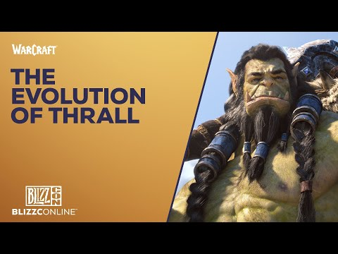 BlizzConline 2021 - World of Warcraft: The Evolution of Thrall